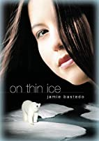 On Thin Ice by Jamie Bastedo