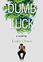 Dumb Luck by Lesley Choyce