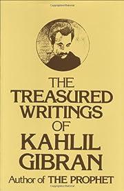 The Treasured Writings of Kahlil Gibran af…
