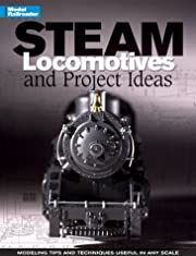 Steam Locomotives: Projects & Ideas (Model…