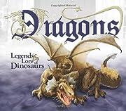 Dragons: Legends & Lore of Dinosaurs de…