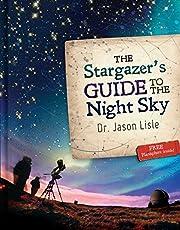 Stargazer's Guide to the Night Sky, The de…