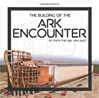 Building of the Ark Encounter, The by…