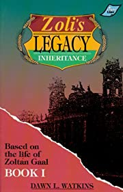 Zoli's Legacy: Based on the Life of Zoltan…