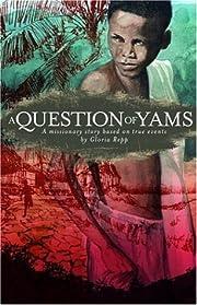 A question of yams por Gloria Repp