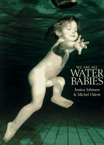 We Are All Water Babies by Jessica Johnson and Michel Odent