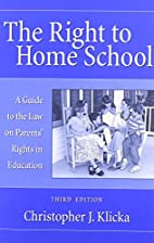 The Right to Home School: A Guide to the Law…