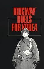 Ridgeway Duels for Korea by Roy Edgar…