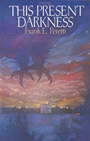 This Present Darkness af Frank Peretti