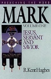 Mark: Jesus, Servant and Savior (Preaching…