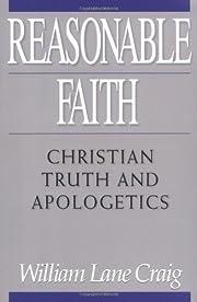 Reasonable Faith: Christian Truth and…