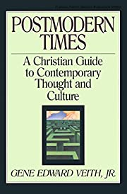 Postmodern Times: A Christian Guide to…