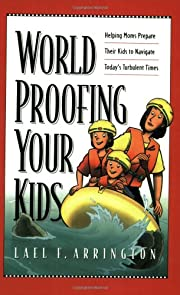Worldproofing Your Kids: Helping Moms…