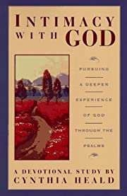 Intimacy with God: Pursuing a Deeper…