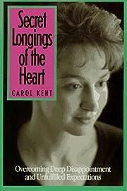 Secret Longings of the Heart: Overcoming…
