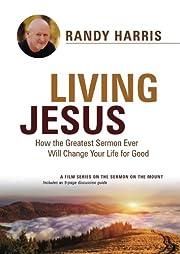 Living Jesus: How the Greatest Sermon Ever…