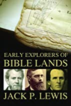 Early Explorers of Bible Lands by Jack Pearl…