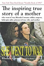 She Went to War: The Rhonda Cornum Story by…