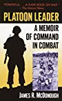 Platoon Leader: A Memoir of Command in Combat - James R. McDonough