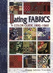 Dating fabrics : a color guide, 1800-1960…
