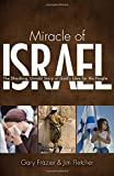 Miracle of Israel : the shocking, untold story of God's love for his people / Gary Frazier & Jim Fletcher