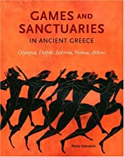 Games and Sanctuaries in Ancient Greece:…