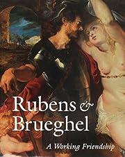 Rubens and Brueghel: A Working Friendship…