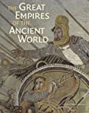The great empires of the ancient world / edited by Thomas Harrison