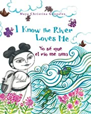 I Know the River Loves Me / Yo se que el rio…