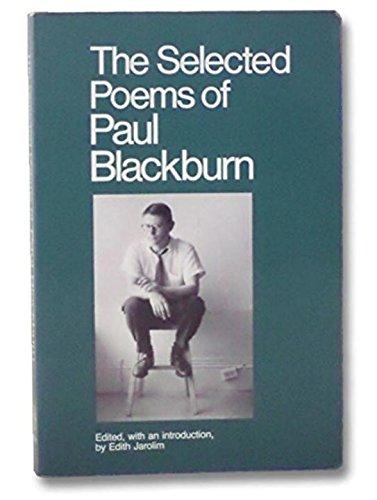 The Selected Poems of Paul Blackburn (Persea Lamplighter Titles), Blackburn, Paul