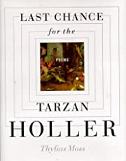 Last Chance for the Tarzan Holler: Poems af…
