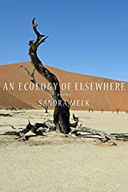 An Ecology of Elsewhere: Poems by Sandra…
