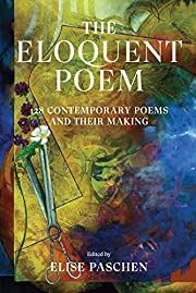 The Eloquent Poem: 128 Contemporary Poems…