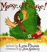 Moose, of course! – tekijä: Lynn Plourde
