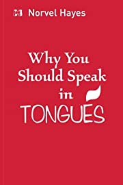 Why You Should Speak in Tongues by Norvel…