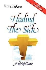 Healing the Sick: A Living Classic af T. L.…
