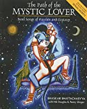 The path of the mystic lover : Baul songs of passion and ecstasy / Bhaskar Bhattacharyya ; edited by Nik Douglas ; illustrated by Penny Slinger