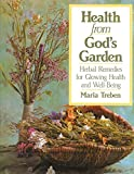 Health from God's Garden: Herbal Remedies for Glowing Health and Well-Being