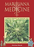 Marijuana Medicine: A World Tour of the Healing and Visionary Powers of Cannabis, Rätsch, Christian; Ratsch, Christian