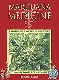 Marijuana Medicine: A World Tour of the Healing and Visionary Powers of Cannabis, Rätsch, Christian; Ratsch, Christian