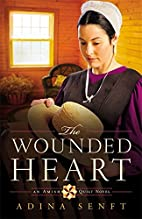 The Wounded Heart: An Amish Quilt Novel by…