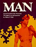 Man: Grand Symbol of the Mysteries: Thoughts…