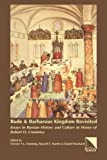 Rude & barbarous kingdom revisited : essays in Russian history and culture in honor of Robert O. Crummey / edited by Chester S.L. Dunning, Russell E. Martin, Daniel Rowland