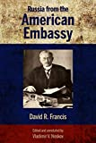 Russia from the American Embassy / David R. Francis ; edited and annotated by Vladimir V. Noskov