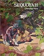 Sequoyah: Cherokee Hero by Joanne Oppenheim