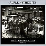 Alfred Stieglitz (Aperture Masters of…