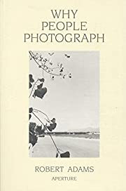 Why people photograph : selected essays and…