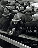 Photographs of a lifetime / Dorothea Lange ; with an essay by Robert Coles ; afterword by Therese Heyman
