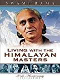 Living with the Himalayan masters / Swami Rama