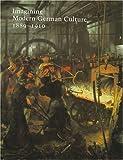Imagining modern German culture, 1889-1910 / edited by Françoise Forster-Hahn